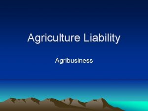 Agriculture Liability Agribusiness Do Good Fences really make