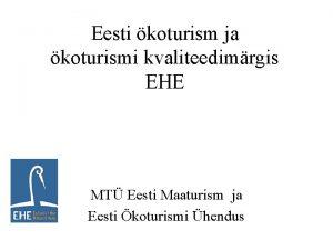 Eesti koturism ja koturismi kvaliteedimrgis EHE MT Eesti