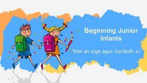 Beginning Junior Infants Mol an ige agus tiocfaidh