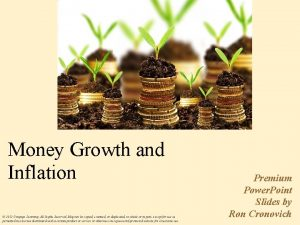 Money Growth and Inflation 2012 Cengage Learning All