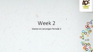 Week 2 Voeren en verzorgen Periode 3 Wat