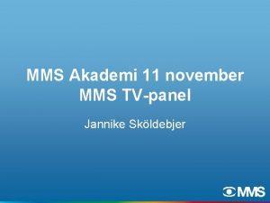 MMS Akademi 11 november MMS TVpanel Jannike Skldebjer