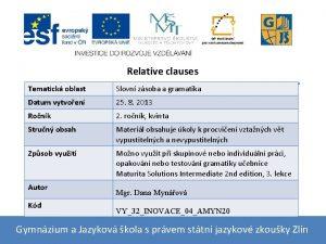 Relative clauses Tematick oblast Slovn zsoba a gramatika