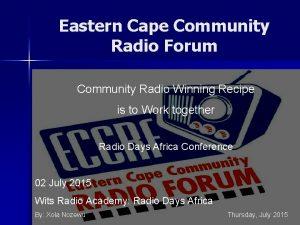 Eastern Cape Community Radio Forum Presented Community Radio