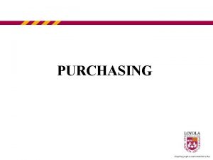 PURCHASING A WORD ON POLICY Purchasing policy promotes