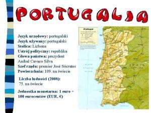 Jzyk urzdowy portugalski Jzyk uywany portugalski Stolica Lizbona