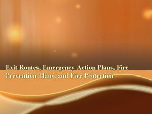 Exit Routes Emergency Action Plans Fire Prevention Plans