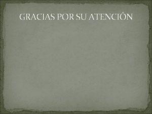GRACIAS POR SU ATENCIN EL AMOR A DIOS