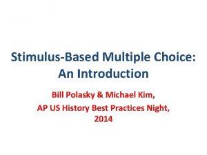 StimulusBased Multiple Choice An Introduction Bill Polasky Michael