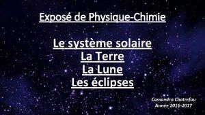 Expos de PhysiqueChimie Le systme solaire La Terre