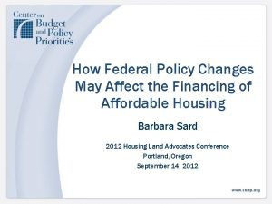How Federal Policy Changes May Affect the Financing