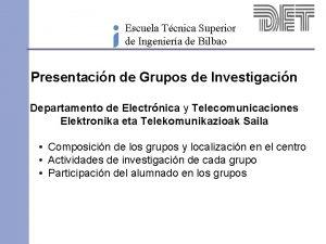 Escuela Tcnica Superior de Ingeniera de Bilbao Presentacin