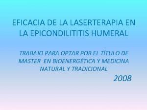 EFICACIA DE LA LASERTERAPIA EN LA EPICONDILITITIS HUMERAL