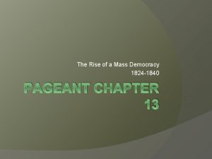The Rise of a Mass Democracy 1824 1840