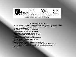 METODICK LIST PRO Z Pro zpracovn vzdlvacch materil