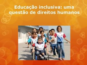 Educao inclusiva uma questo de direitos humanos Durante