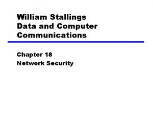 William Stallings Data and Computer Communications Chapter 18