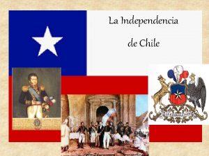 La Independencia de Chile Cundo las Colonias Americanas