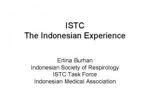ISTC The Indonesian Experience Erlina Burhan Indonesian Society