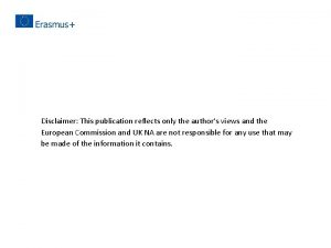 Disclaimer This publication reflects only the authors views