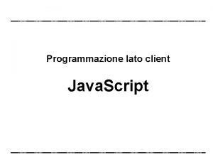 Programmazione lato client Java Script Java Script Netscape
