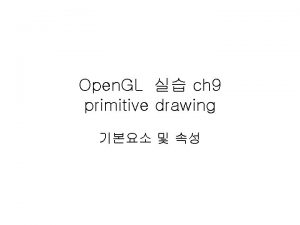 Open GL ch 9 primitive drawing Primitive Note