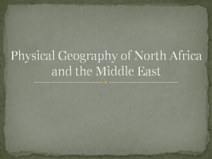 Physical Geography of North Africa and the Middle