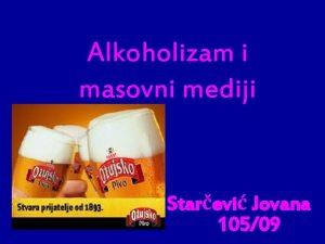 Alkoholizam i masovni mediji Starevi Jovana 10509 TELEVIZIJA