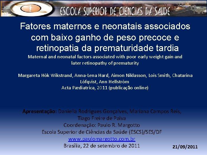 Fatores maternos e neonatais associados com baixo ganho