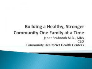 Building a Healthy Stronger Community One Family at