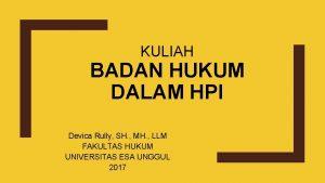 KULIAH BADAN HUKUM DALAM HPI Devica Rully SH