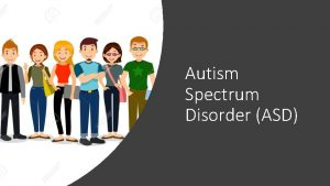 Autism Spectrum Disorder ASD What is Autism Click