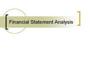 Financial Statement Analysis Financial Statement Analysis n Normal