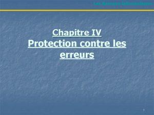 Les Rseaux Informatiques Chapitre IV Protection contre les