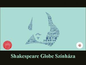 Shakespeare Globe Sznhza Shakespeare Globe Sznhza az eredeti