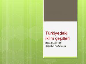 Trkiyedeki iklim eitleri Doa Sever 10F Corafya Performans