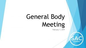 General Body Meeting February 7 2019 Agenda Announcements