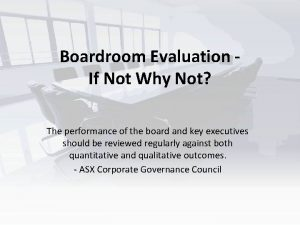 Boardroom Evaluation If Not Why Not The performance