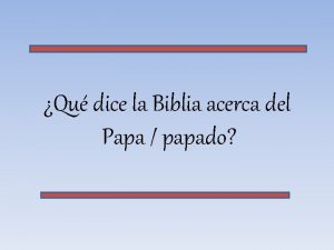 Qu dice la Biblia acerca del Papa papado