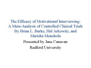 The Efficacy of Motivational Interviewing A MetaAnalysis of