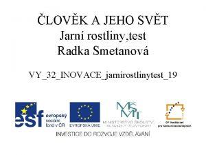 LOVK A JEHO SVT Jarn rostliny test Radka