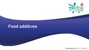 Food additives www foodafactoflife org uk Food a
