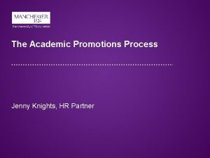 The Academic Promotions Process Jenny Knights HR Partner