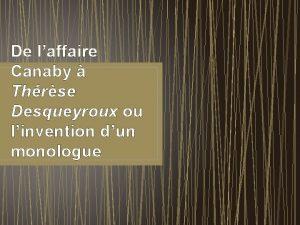 De laffaire Canaby Thrse Desqueyroux ou linvention dun