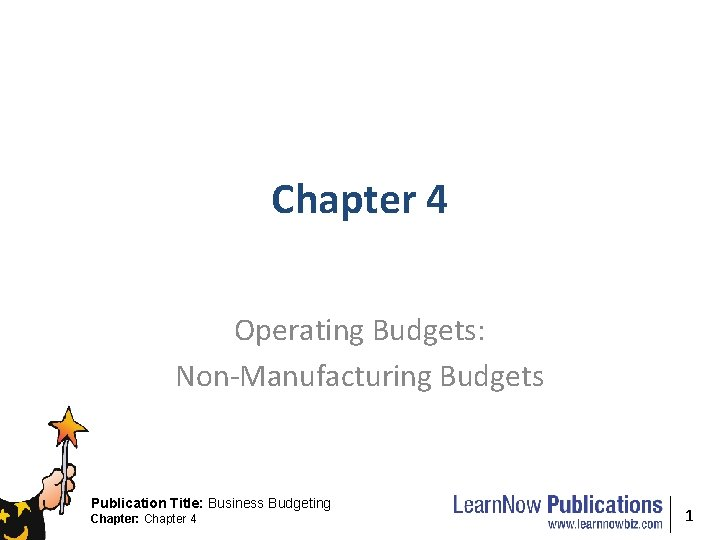 Chapter 4 Operating Budgets NonManufacturing Budgets Publication Title