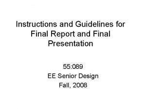 Instructions and Guidelines for Final Report and Final
