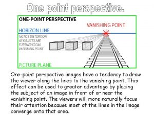 Onepoint perspective images have a tendency to draw
