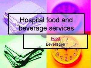 Hospital food and beverage services Food Beverages Food