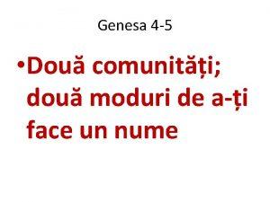 Genesa 4 5 Dou comuniti dou moduri de