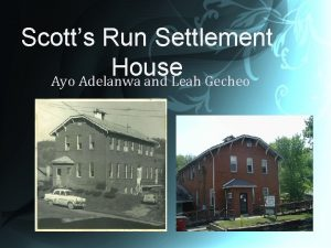 Scotts Run Settlement House Ayo Adelanwa and Leah
